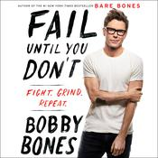 Fail until You Don't: Fight Grind Repeat Audiobook, by Bobby Bones