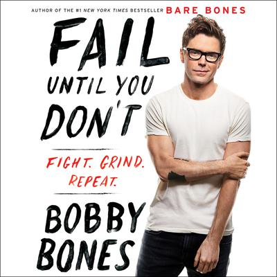 Fail Until You Dont: Fight Grind Repeat Audiobook, by Bobby Bones