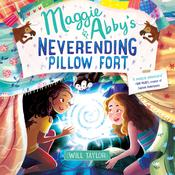 Maggie & Abbys Neverending Pillow Fort Audiobook, by William C. Taylor