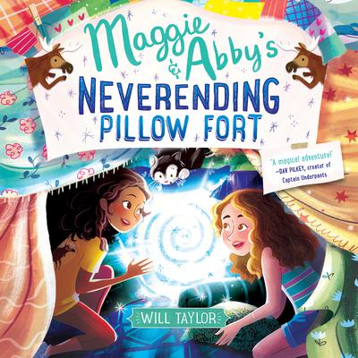 Maggie & Abbys Neverending Pillow Fort Audiobook, by Will  Taylor