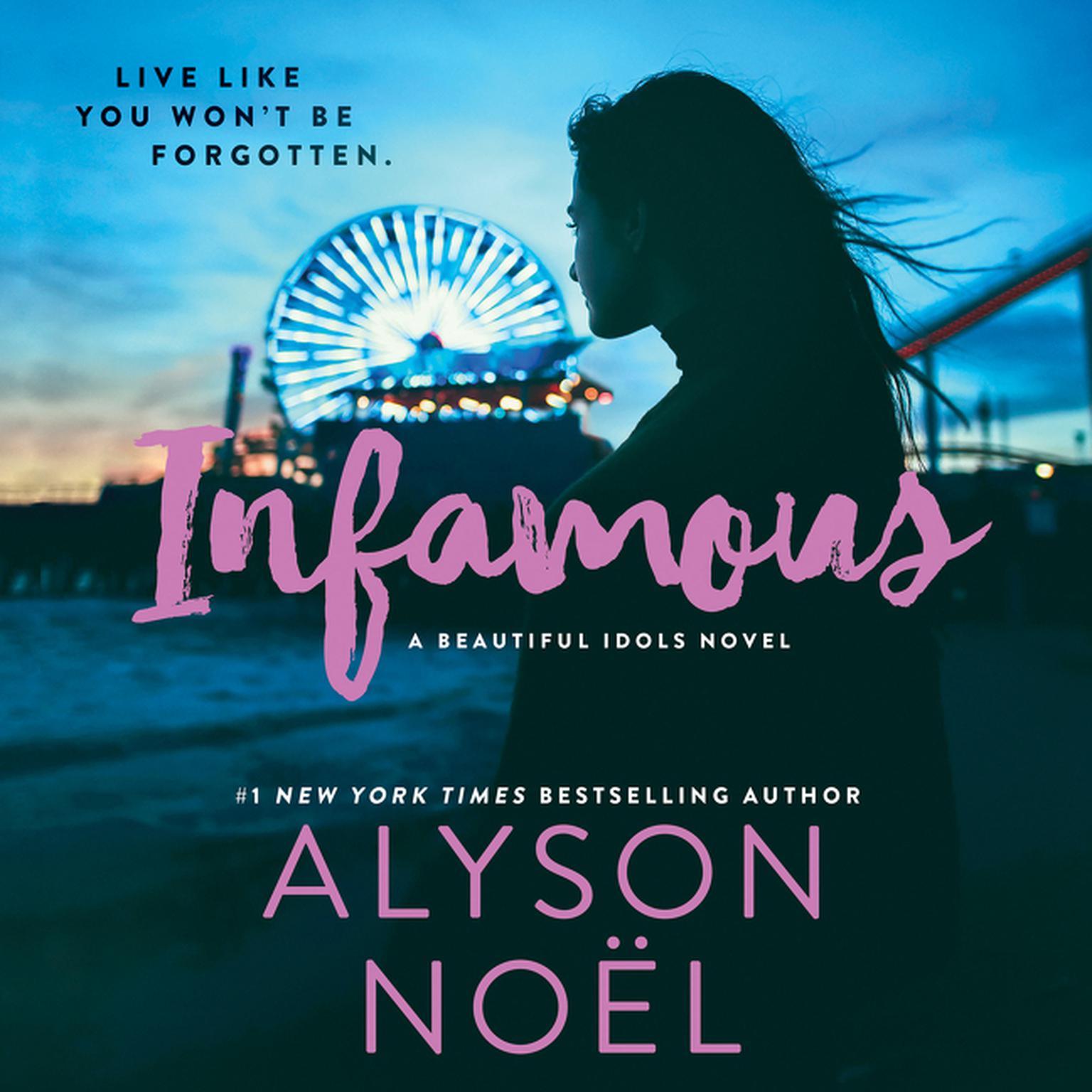 Infamous: A Beautiful Idols Novel Audiobook, by Alyson Noël
