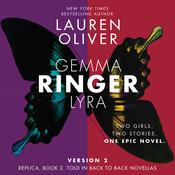 Ringer, Version 2: Replica, Book 2. Told in Back to Back Novellas Audiobook, by Lauren Oliver