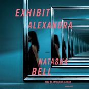 Exhibit Alexandra: A Novel Audiobook, by Natasha Bell|