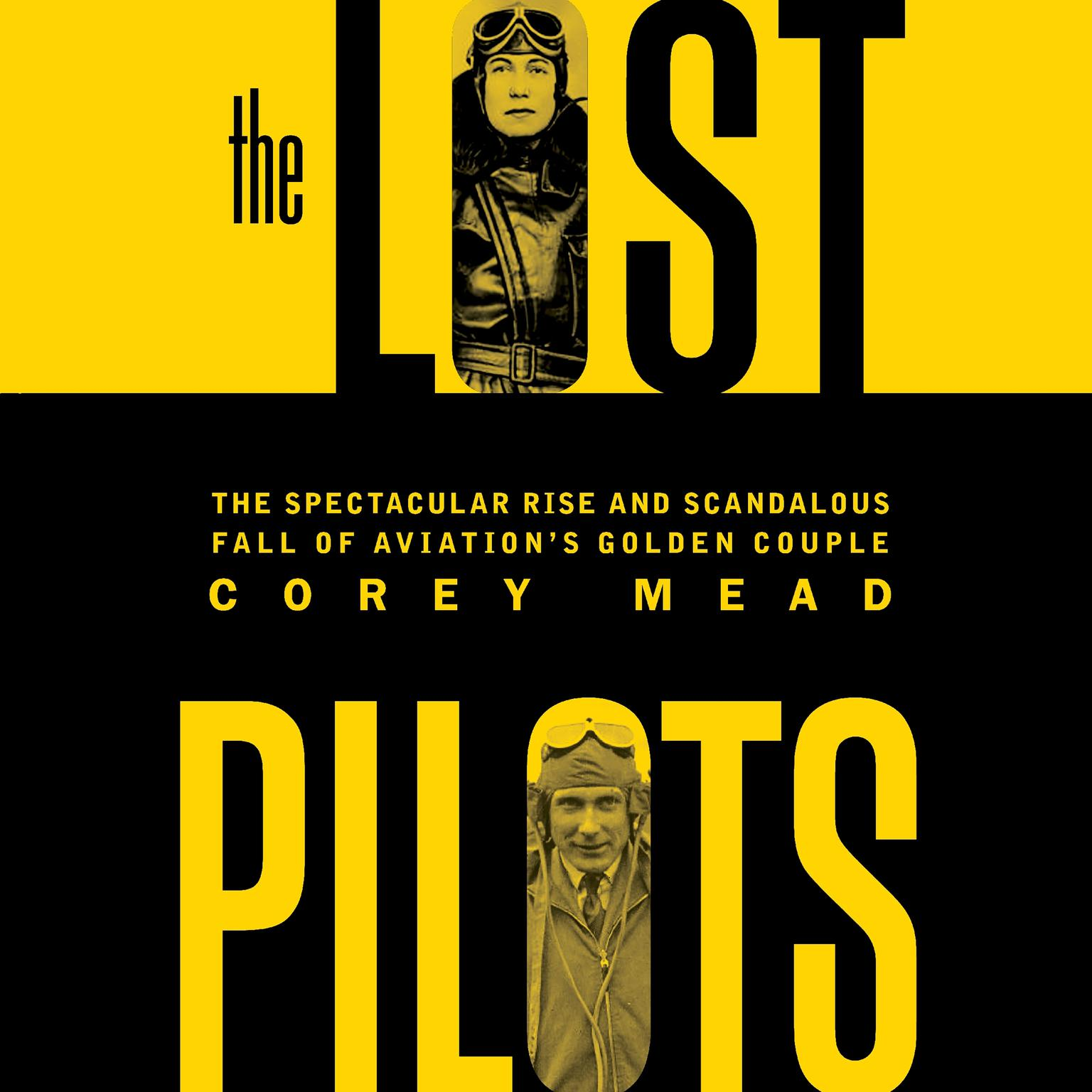 Printable The Lost Pilots: The Spectacular Rise and Scandalous Fall of Aviation's Golden Couple Audiobook Cover Art