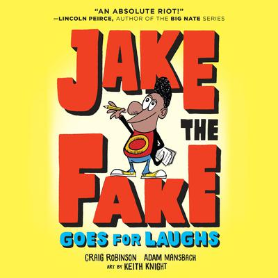 Jake the Fake Goes for Laughs Audiobook, by Craig Robinson