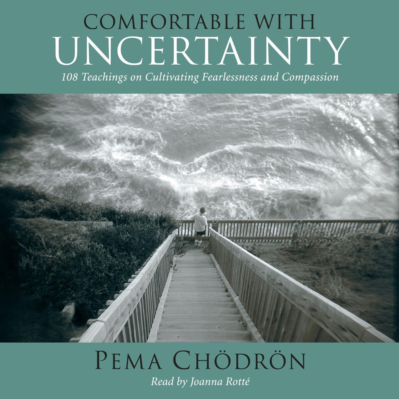 Comfortable with Uncertainty: 108 Teachings on Cultivating Fearlessness and Compassion Audiobook, by Pema Chödrön