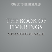 The Book of Five Rings: A Classic Text on the Japanese Way of the Sword Audiobook, by Miyamoto Musashi