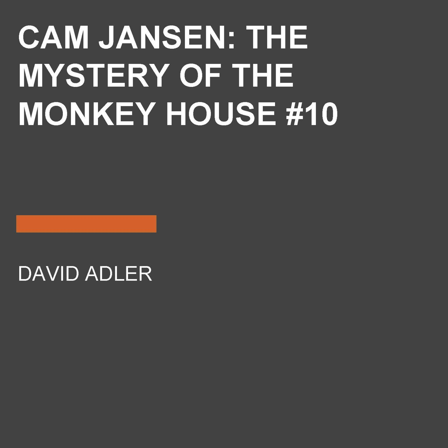 Printable Cam Jansen: the Mystery of the Monkey House #10: The Mystery of the Monkey House Audiobook Cover Art