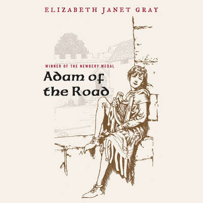 Adam of the Road Audiobook, by Elizabeth Janet Gray