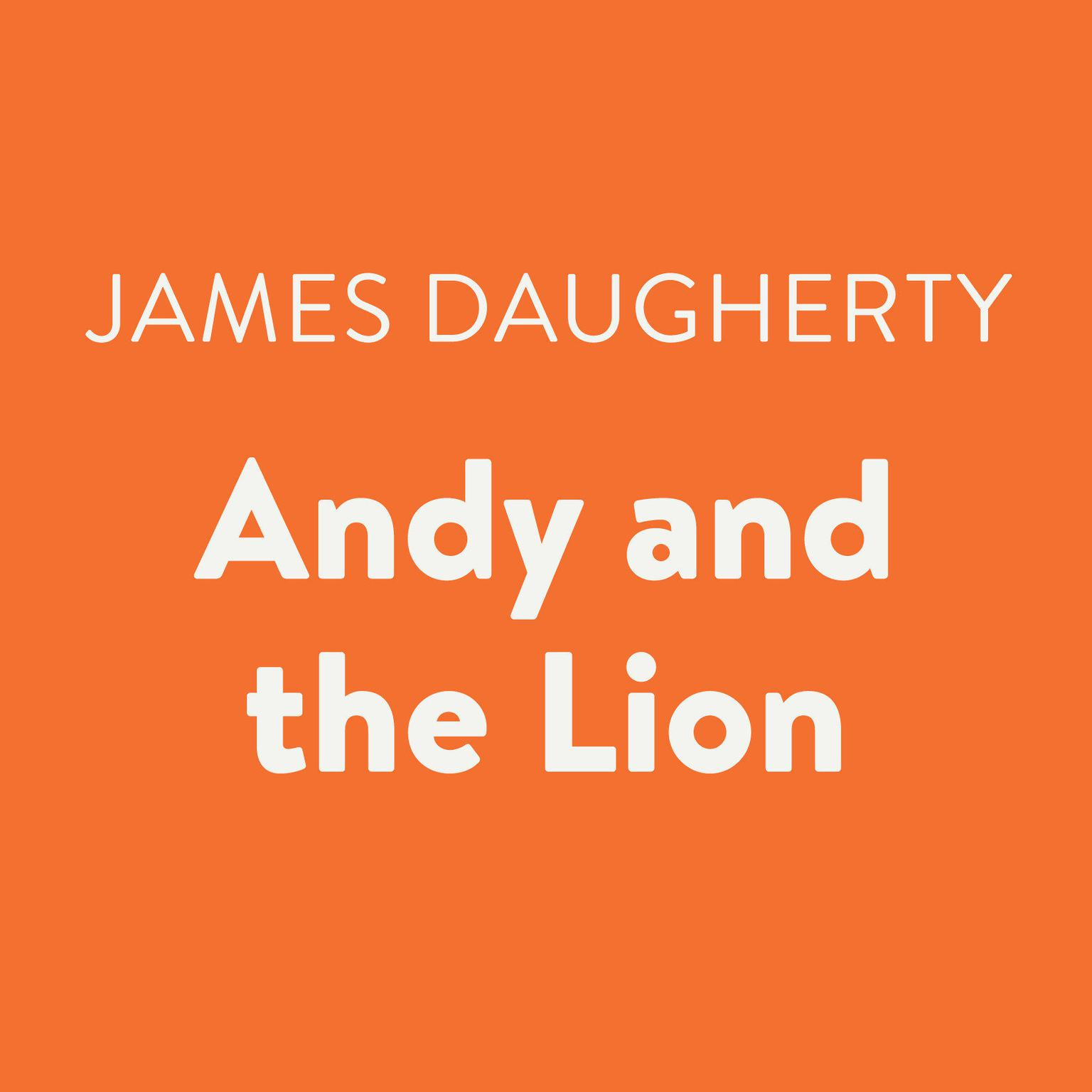 Andy and the Lion Audiobook, by James Daugherty