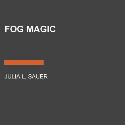 Fog Magic Audiobook, by Julia L. Sauer