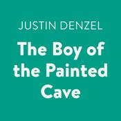 The Boy of the Painted Cave Audiobook, by Justin Denzel