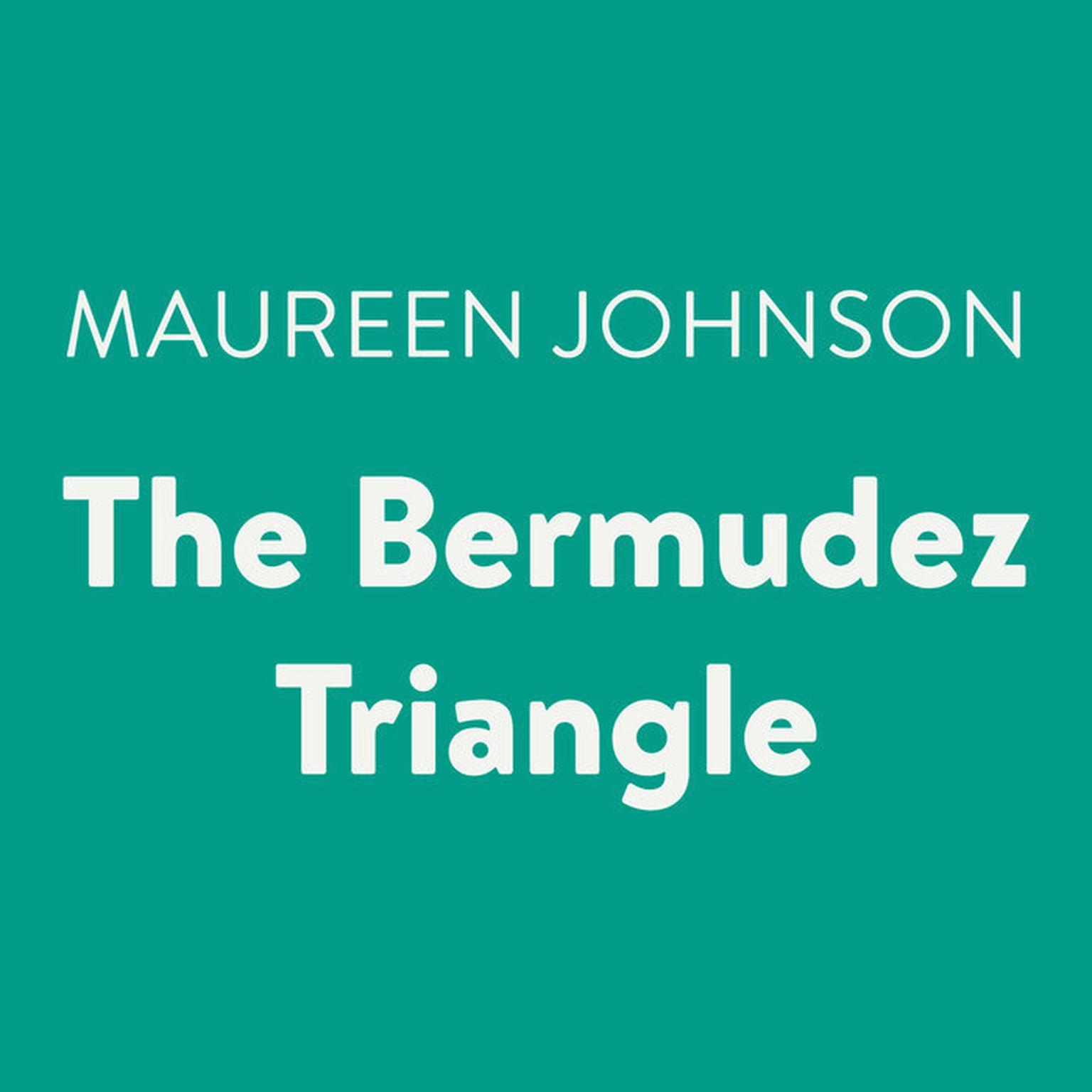 The Bermudez Triangle Audiobook, by Maureen Johnson