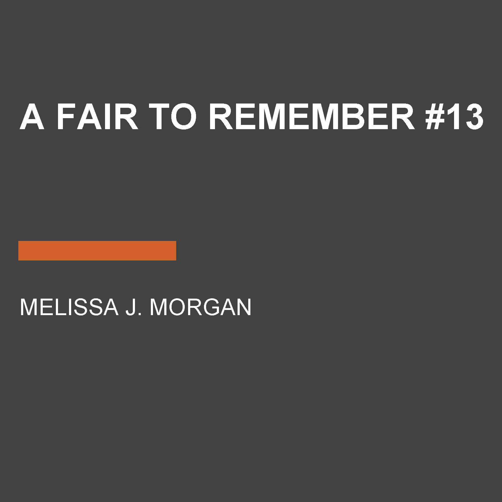 Printable A Fair to Remember #13 Audiobook Cover Art
