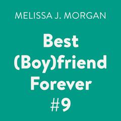 Best (Boy)friend Forever #9 Audiobook, by Melissa J. Morgan