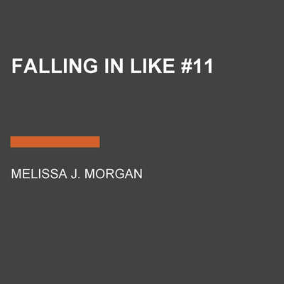 Falling in Like #11 Audiobook, by Melissa J. Morgan