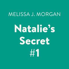 Natalies Secret #1 Audiobook, by Melissa J. Morgan