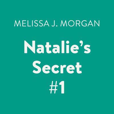 Natalies Secret #1 Audiobook, by Melissa J. Morgan