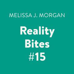 Reality Bites #15 Audiobook, by Melissa J. Morgan