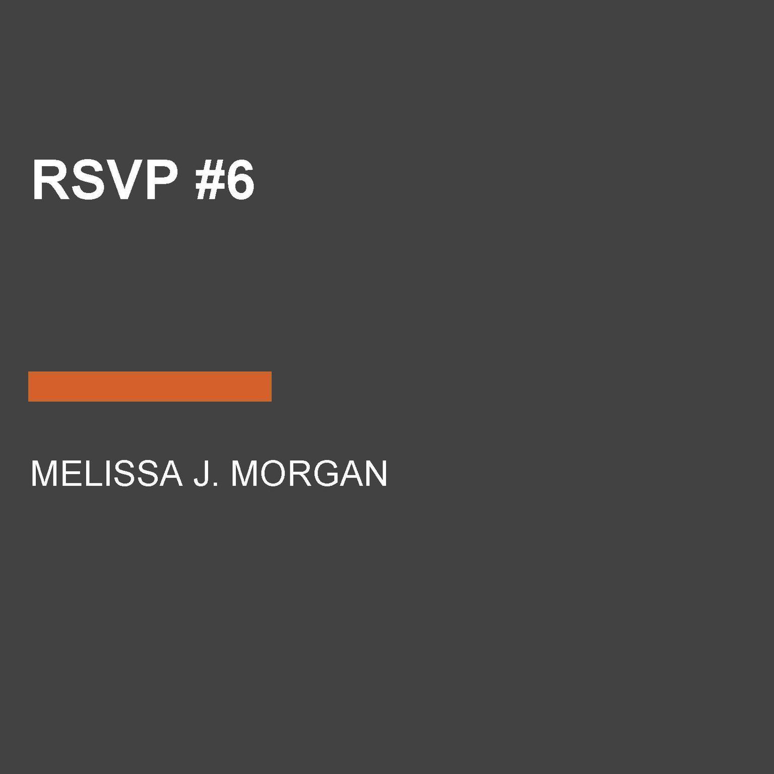 RSVP #6 Audiobook, by Melissa J. Morgan