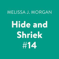 Hide and Shriek #14: Super Special Audiobook, by Melissa J. Morgan