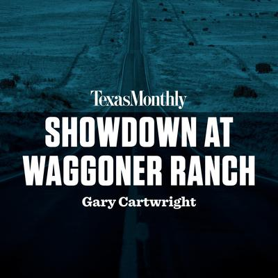 Showdown at Waggoner Ranch Audiobook, by Gary Cartwright