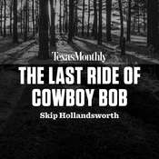 The Last Ride of Cowboy Bob Audiobook, by Skip Hollandsworth|
