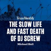 The Slow Life and Fast Death of DJ Screw Audiobook, by Michael Hall