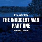 The Innocent Man, Part One Audiobook, by Pamela Colloff