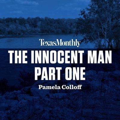 The Innocent Man, Part One Audiobook, by Pamela Colloff