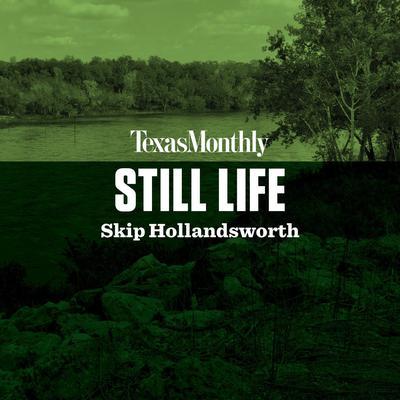 Still Life Audiobook, by Skip Hollandsworth