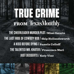 True Crime from Texas Monthly Audiobook, by Texas Monthly, Various
