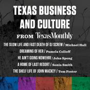 Texas Business and Culture from Texas Monthly Audiobook, by various authors