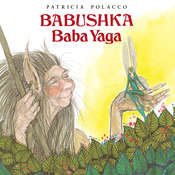Babushka Baba Yaga Audiobook, by Patricia Polacco