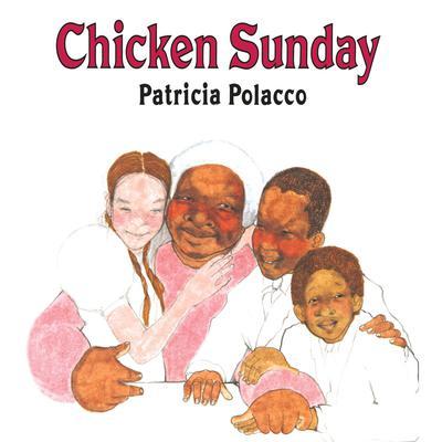 Chicken Sunday Audiobook, by Patricia Polacco