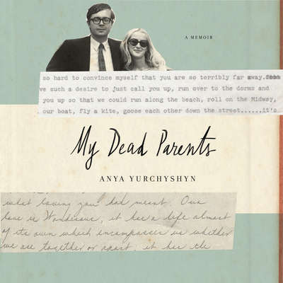 My Dead Parents: A Memoir Audiobook, by Anya Yurchyshyn