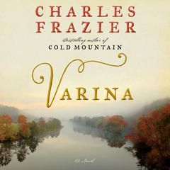 Varina: A Novel Audiobook, by Charles Frazier
