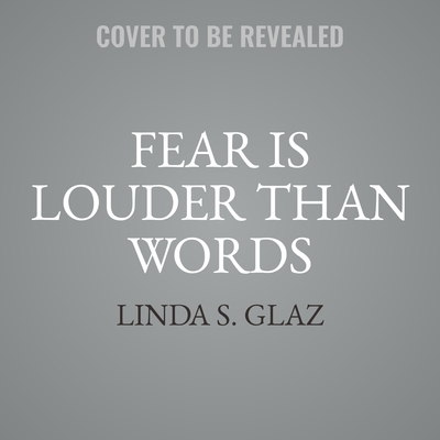 Fear Is Louder Than Words Audiobook, by Linda S. Glaz