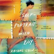 Self-Portrait with Boy: A Novel Audiobook, by Rachel Lyon