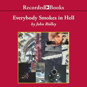 Everybody Smokes in Hell Audiobook, by John Ridley