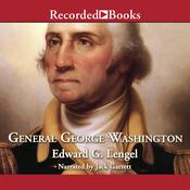 General George Washington: A Military Life Audiobook, by Edward G. Lengel