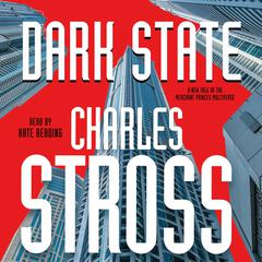 Dark State: A Novel of the Merchant Princes Multiverse (Empire Games, Book II) Audiobook, by Charles Stross