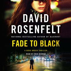 Fade to Black: A Doug Brock Thriller Audiobook, by David Rosenfelt