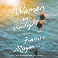 Women in Sunlight: A Novel Audiobook, by Frances Mayes