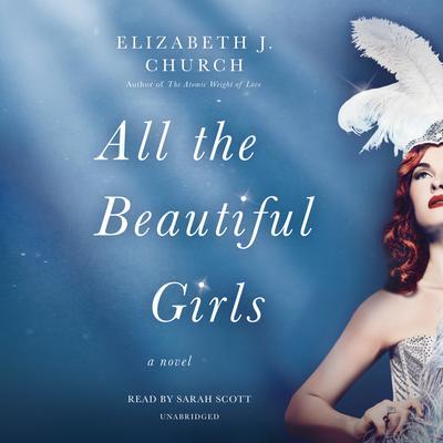 All the Beautiful Girls: A Novel Audiobook, by Elizabeth J. Church
