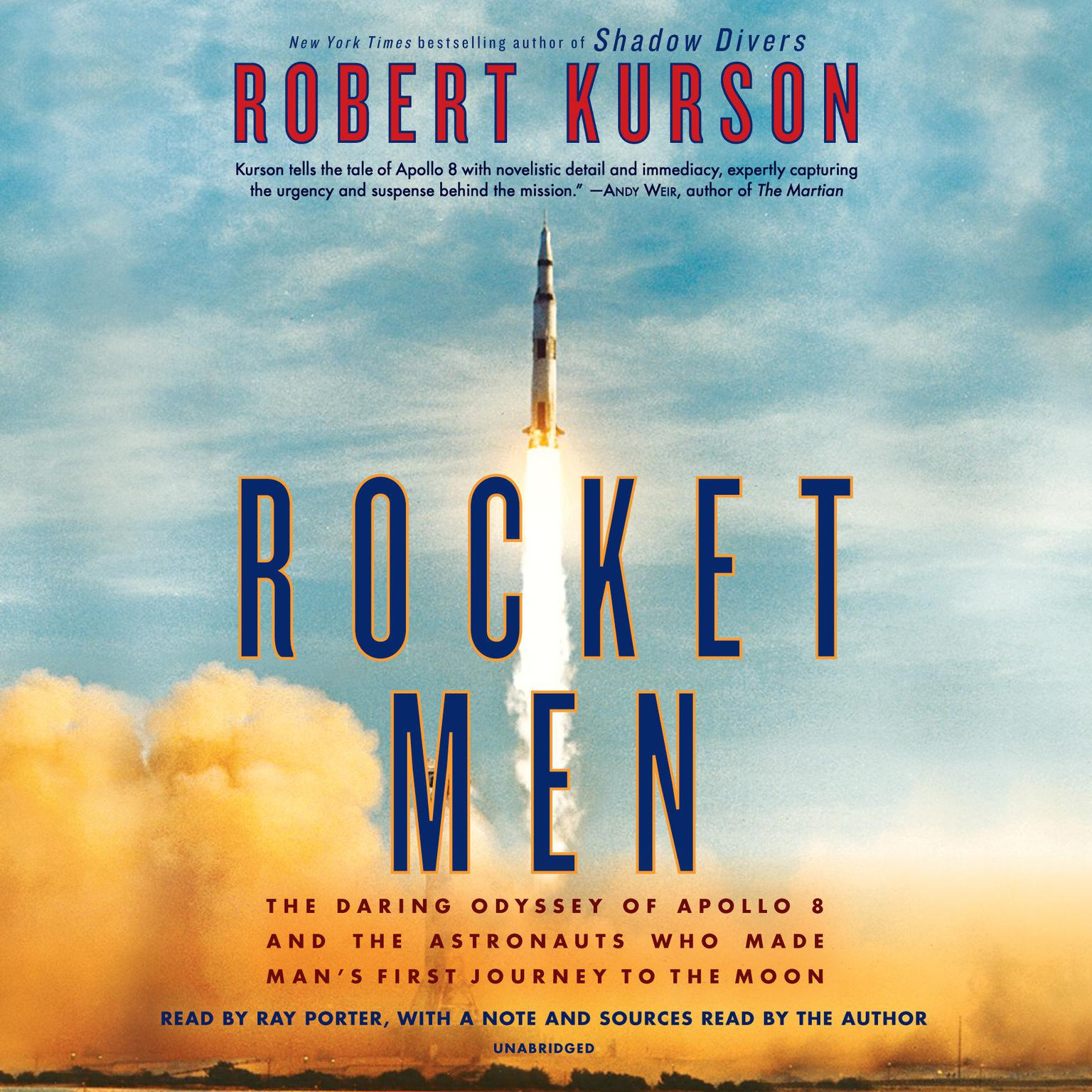 Rocket Men: The Daring Odyssey of Apollo 8 and the Astronauts Who Made Mans First Journey to the Moon Audiobook, by Robert Kurson