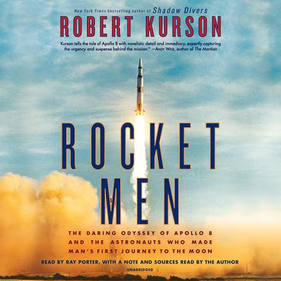 Rocket Men: The Daring Odyssey of Apollo 8 and the Astronauts Who Made Mans First Journey to the Moon Audiobook, by