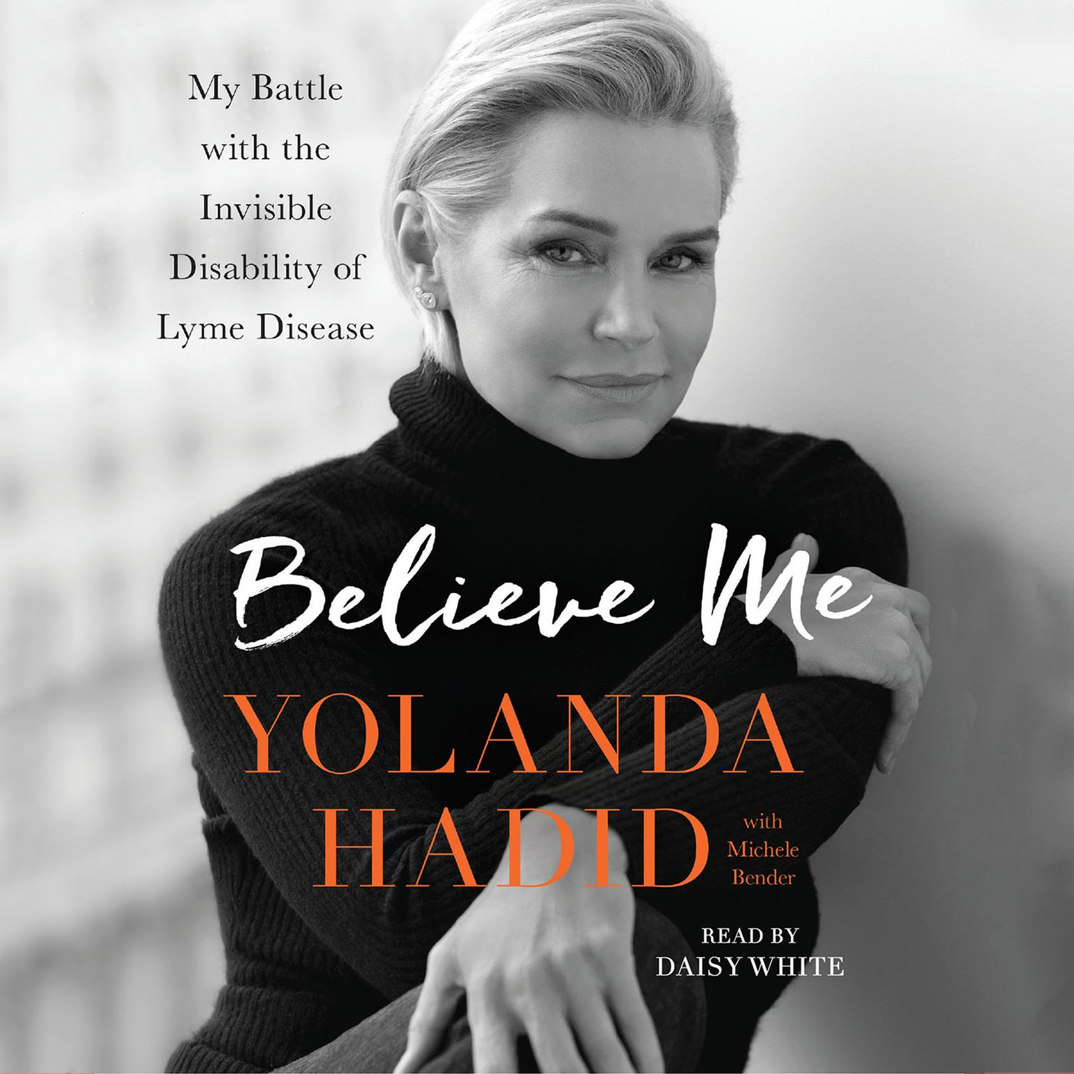 Printable Believe Me: My Battle with the Invisible Disability of Lyme Disease Audiobook Cover Art