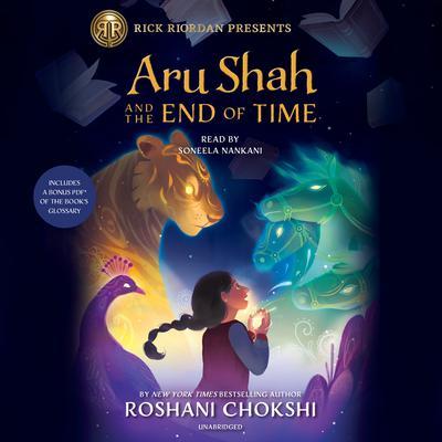 Aru Shah and the End of Time (A Pandava Novel Book 1) Audiobook, by Roshani Chokshi
