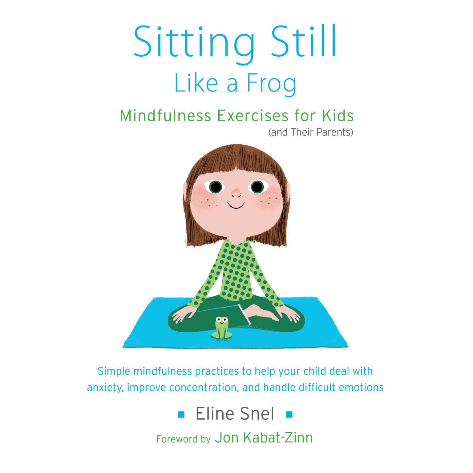 Printable Sitting Still Like a Frog: Mindfulness Exercises for Kids (and Their Parents) Audiobook Cover Art